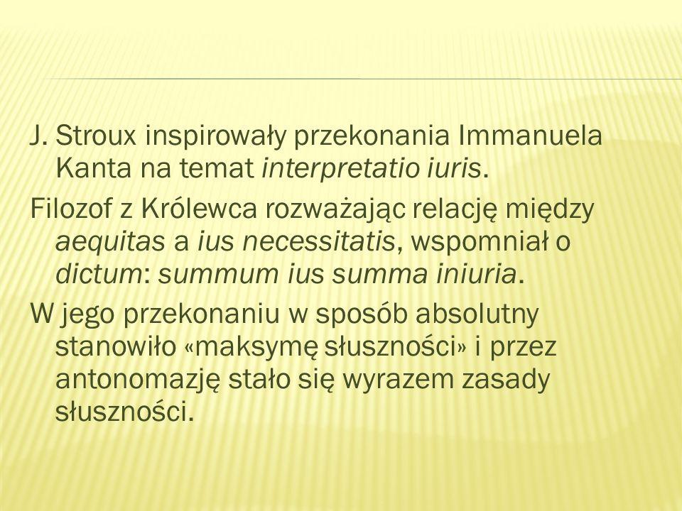 J. Stroux inspirowały przekonania Immanuela Kanta na temat interpretatio iuris.