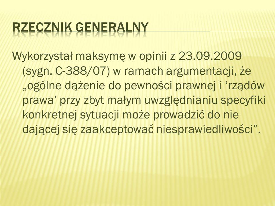 Wykorzystał maksymę w opinii z 23.09.2009 (sygn.