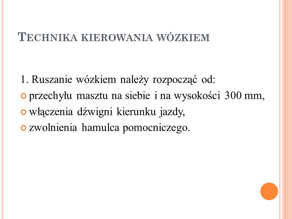 T ECHNIKA KIEROWANIA WÓZKIEM 1.