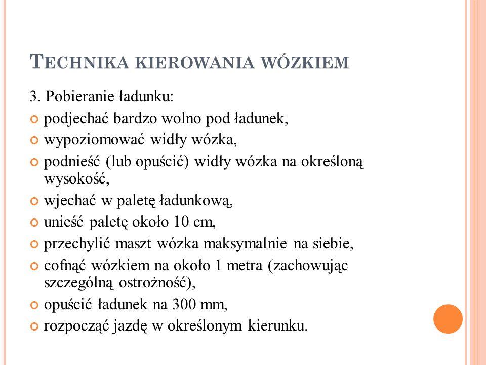 T ECHNIKA KIEROWANIA WÓZKIEM 3.