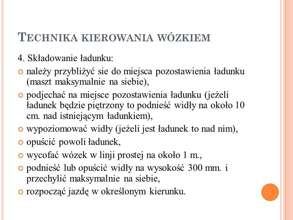 P RZEWÓZ ŁADUNKÓW 5.Pochylić mechanizm podnoszenia maksymalnie do tyłu.
