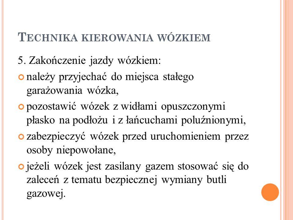 P RZEWÓZ ŁADUNKÓW 6. Podjechać jak najbliżej stosu.