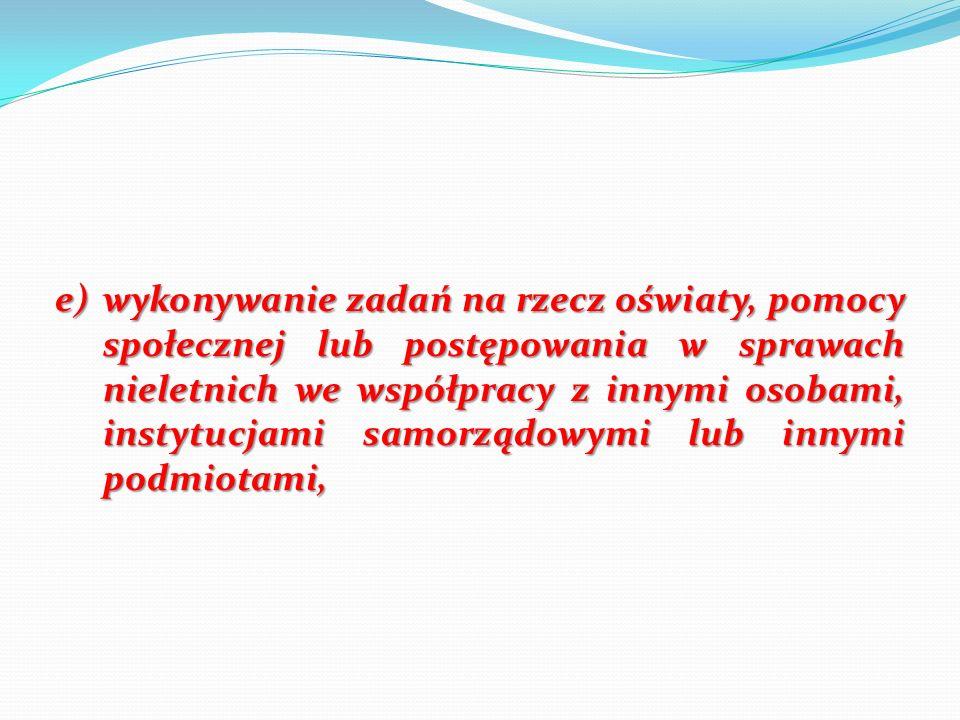 e)wykonywanie zadań na rzecz oświaty, pomocy społecznej lub postępowania w sprawach nieletnich we współpracy z innymi osobami, instytucjami samorządow