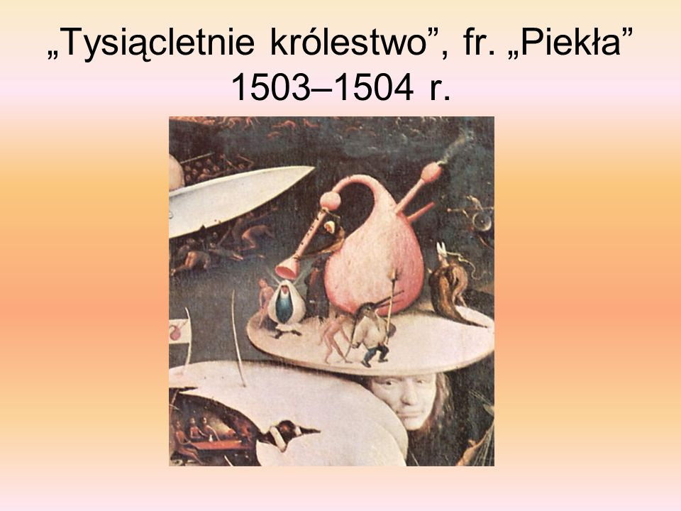 Tysiącletnie królestwo, fr. Piekła 1503–1504 r.
