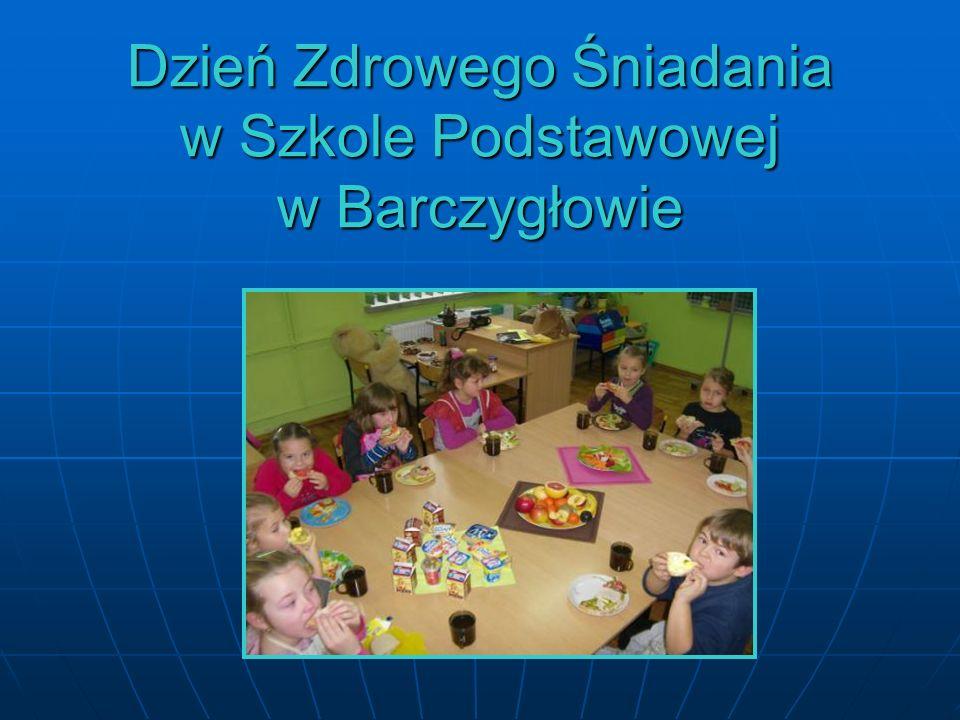 Dzień Zdrowego Śniadania w Szkole Podstawowej w Barczygłowie