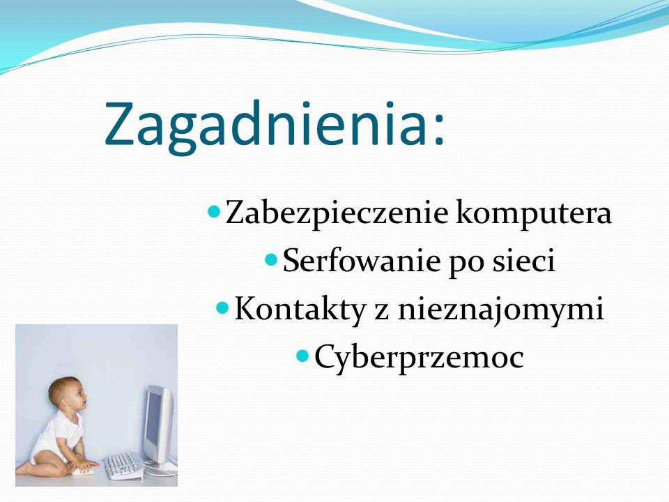 Źródła: www.sieciaki.pl www.dzieckowsieci.pl www.google.pl www.yahoo.com www.onet.pl