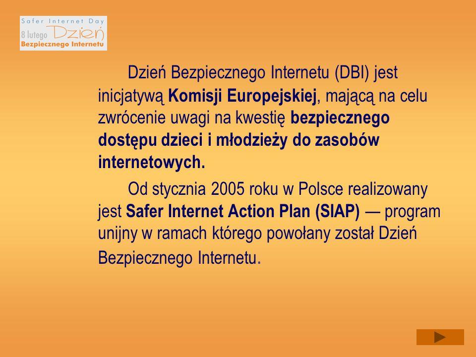 Dzień Bezpiecznego Internetu (DBI) jest inicjatywą Komisji Europejskiej, mającą na celu zwrócenie uwagi na kwestię bezpiecznego dostępu dzieci i młodzieży do zasobów internetowych.