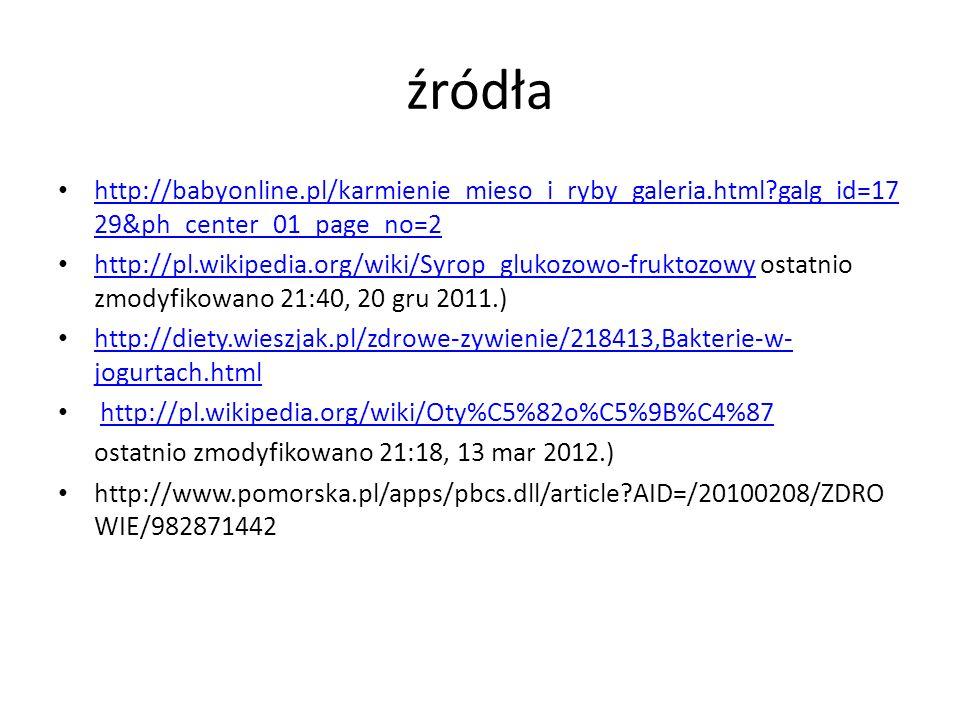 źródła http://babyonline.pl/karmienie_mieso_i_ryby_galeria.html?galg_id=17 29&ph_center_01_page_no=2 http://babyonline.pl/karmienie_mieso_i_ryby_galer