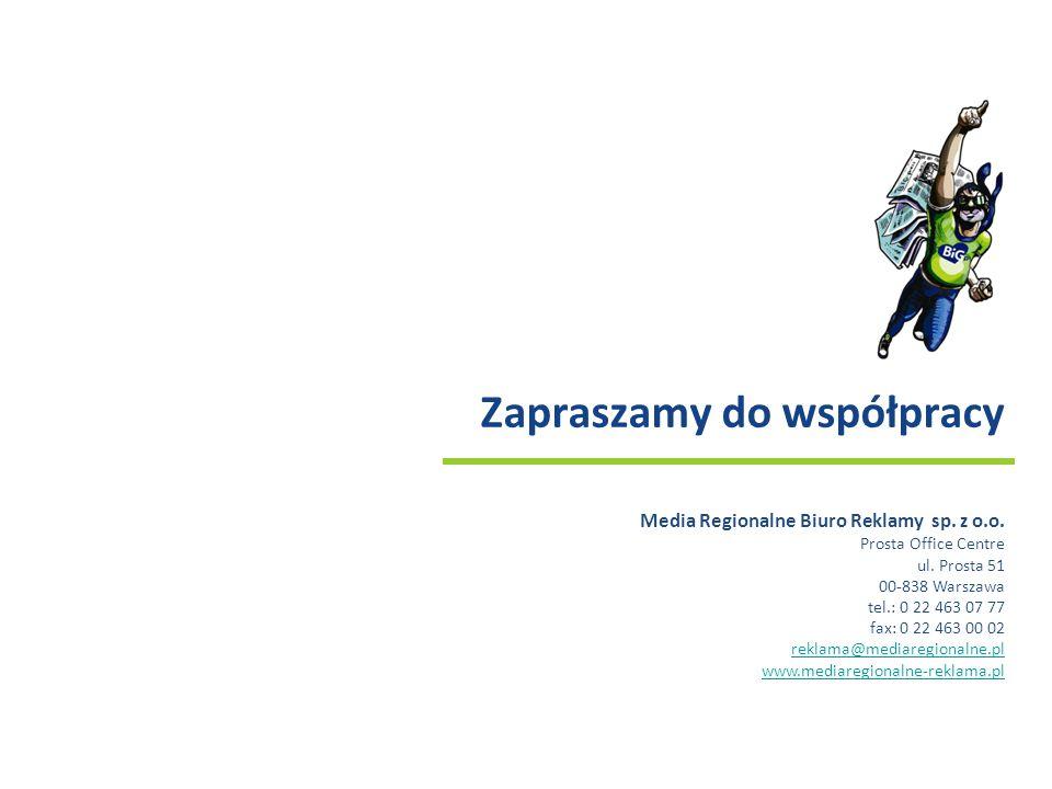 Zapraszamy do współpracy Media Regionalne Biuro Reklamy sp. z o.o. Prosta Office Centre ul. Prosta 51 00-838 Warszawa tel.: 0 22 463 07 77 fax: 0 22 4