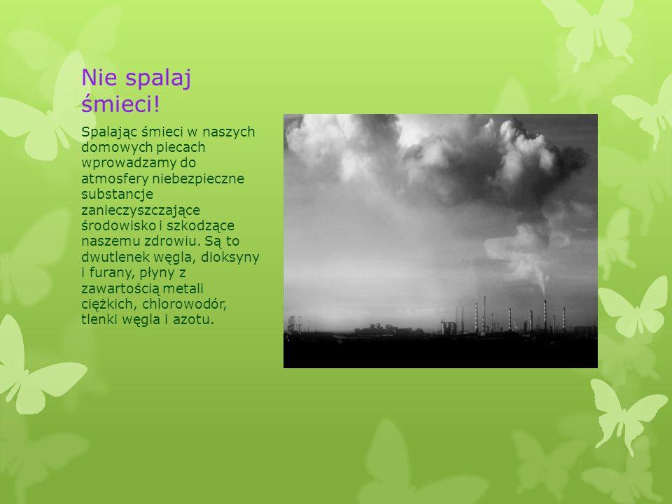 Ciekawostki W Polsce co roku wytwarzamy 12 mln ton odpadów komunalnych Na każdego mieszkańca Polski przypada średnio 320 kg w ciągu roku Każdy z nas wyrzuca w ciągu roku 56 opakowań szklanych Produkty ze szkła w 100% nadają się do ponownego przerobu 1 litr zużytego oleju silnikowego wlanego do rzeki jest w stanie zanieczyścić 1 mln litrów wody Ponowny przerób stosu gazet o wysokości 125cm pozwala na uratowanie 6 metrowej sosny Każde 100 kg papieru to dwa drzewa średniej wielkości, jedno drzewo w ciągu roku produkuje tlen wystarczający dla 10 osób