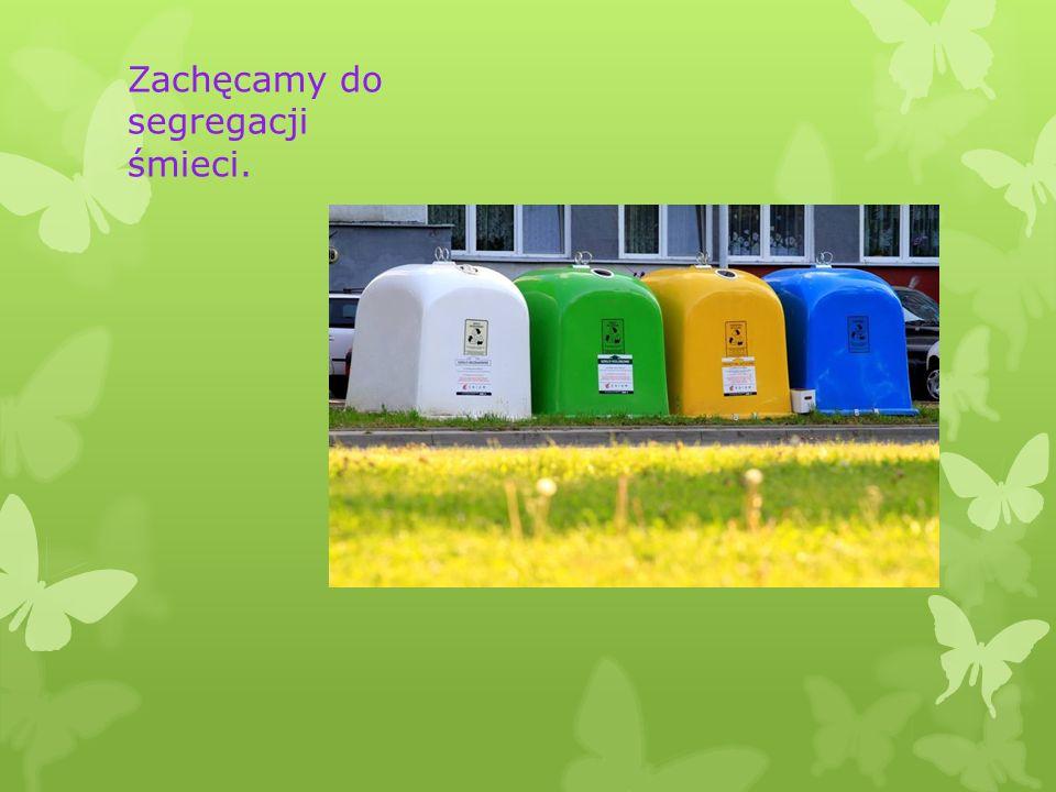 Zachęcamy do segregacji śmieci.