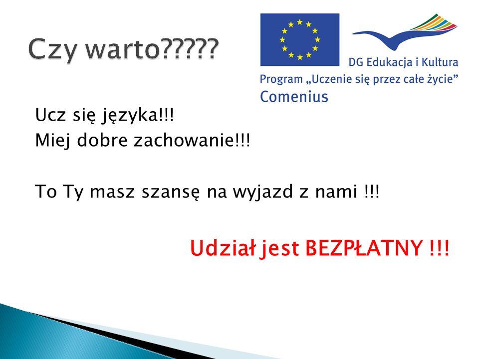 Ucz się języka!!.Miej dobre zachowanie!!. To Ty masz szansę na wyjazd z nami !!.