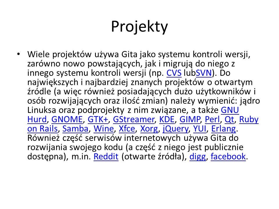 Projekty Wiele projektów używa Gita jako systemu kontroli wersji, zarówno nowo powstających, jak i migrują do niego z innego systemu kontroli wersji (