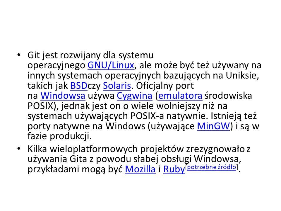 Git jest rozwijany dla systemu operacyjnego GNU/Linux, ale może być też używany na innych systemach operacyjnych bazujących na Uniksie, takich jak BSD
