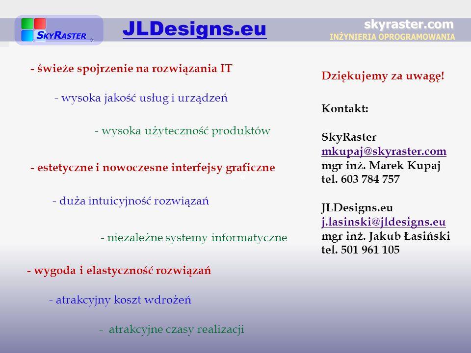 JLDesigns.eu - świeże spojrzenie na rozwiązania IT - wysoka jakość usług i urządzeń - duża intuicyjność rozwiązań - wygoda i elastyczność rozwiązań -