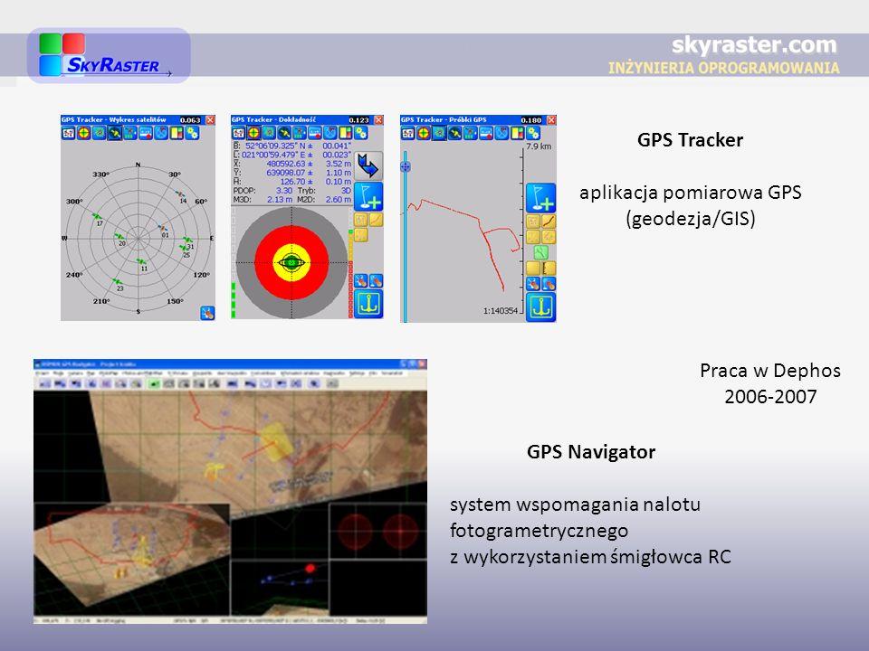 Praca w Dephos 2006-2007 GPS Navigator system wspomagania nalotu fotogrametrycznego z wykorzystaniem śmigłowca RC GPS Tracker aplikacja pomiarowa GPS