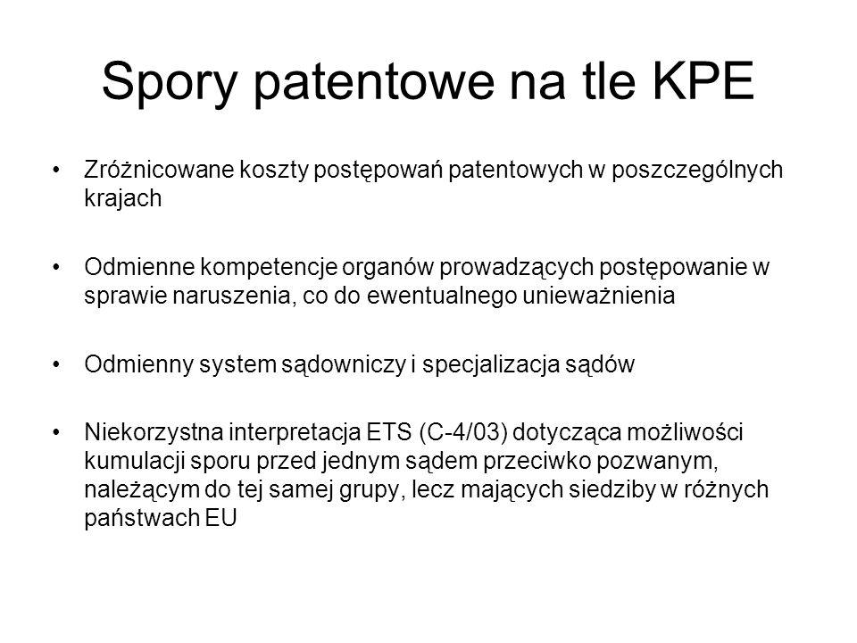 Spory patentowe na tle KPE Zróżnicowane koszty postępowań patentowych w poszczególnych krajach Odmienne kompetencje organów prowadzących postępowanie