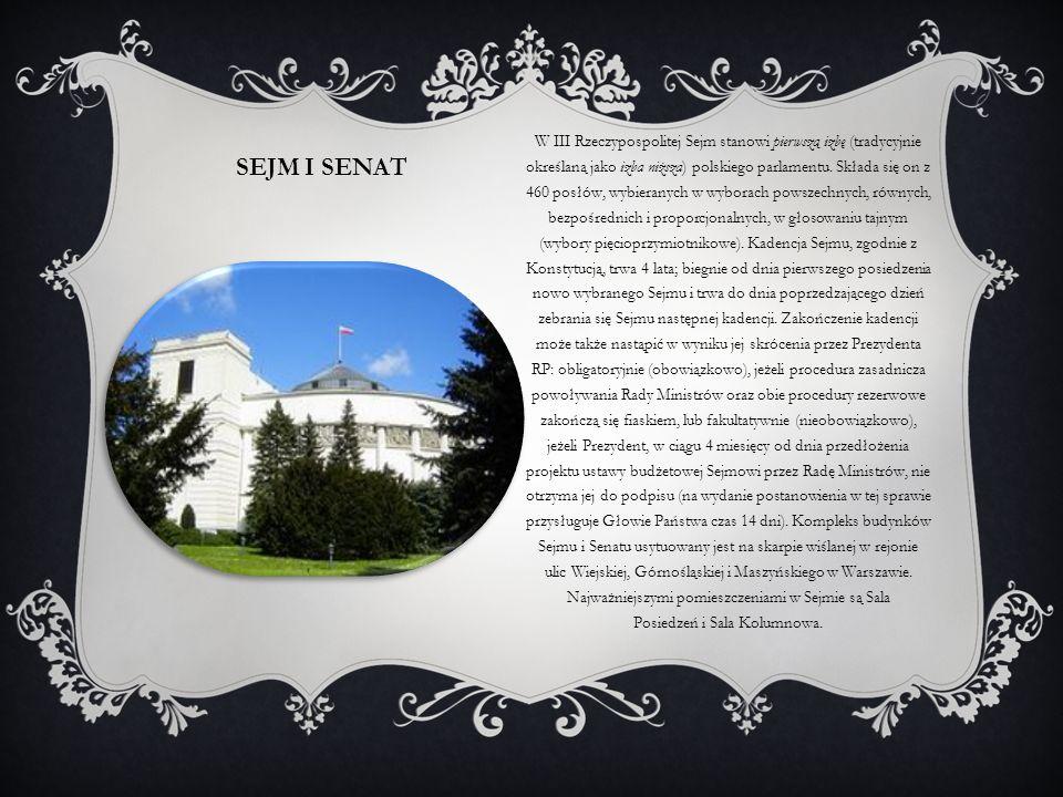 SEJM I SENAT W III Rzeczypospolitej Sejm stanowi pierwszą izbę (tradycyjnie określaną jako izba niższa) polskiego parlamentu. Składa się on z 460 posł