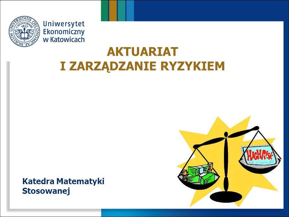 NAZWA SPECJALNOŚCIKATEDRA 1.Aktuariat i Zarządzanie RyzykiemMatematyki Stosowanej 2.