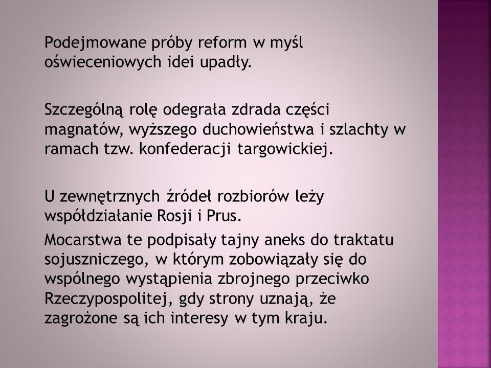 Główne fazy rozbiorów to: I rozbiór Polski – 1772 (Rosja, Prusy, Austria) II rozbiór Polski – 1793 (Rosja, Prusy) III rozbiór Polski – 1795 (Rosja, Prusy, Austria)