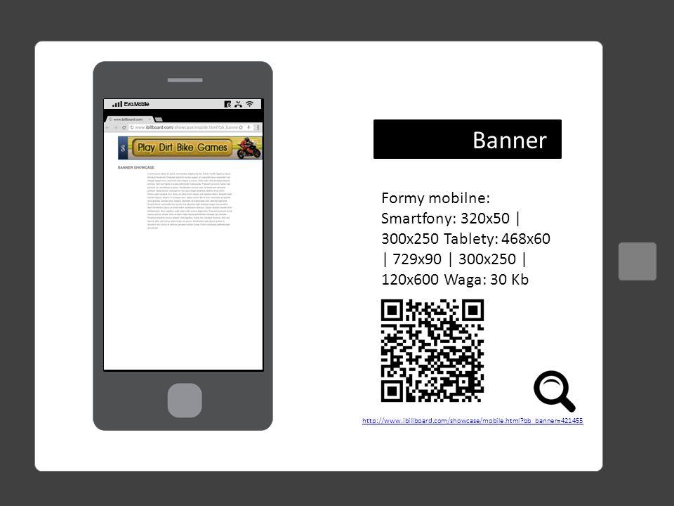 Interstitial http://www.ibillboard.com/showcase/mobile.html?bb_banner=421530 Pełnoekranowa reklama na warstwie, kolor tła oraz wielkość kreacji dowolna.