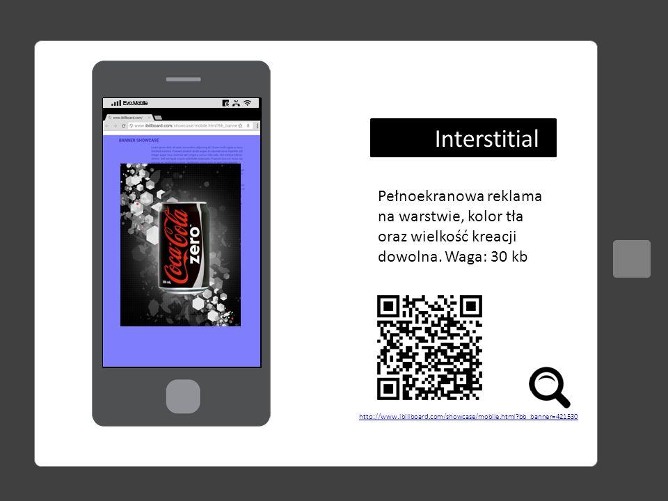 Reveal http://www.ibillboard.com/showcase/mobile.html?bb_banner=421531 Pełnoekranowa reklama na typu push.