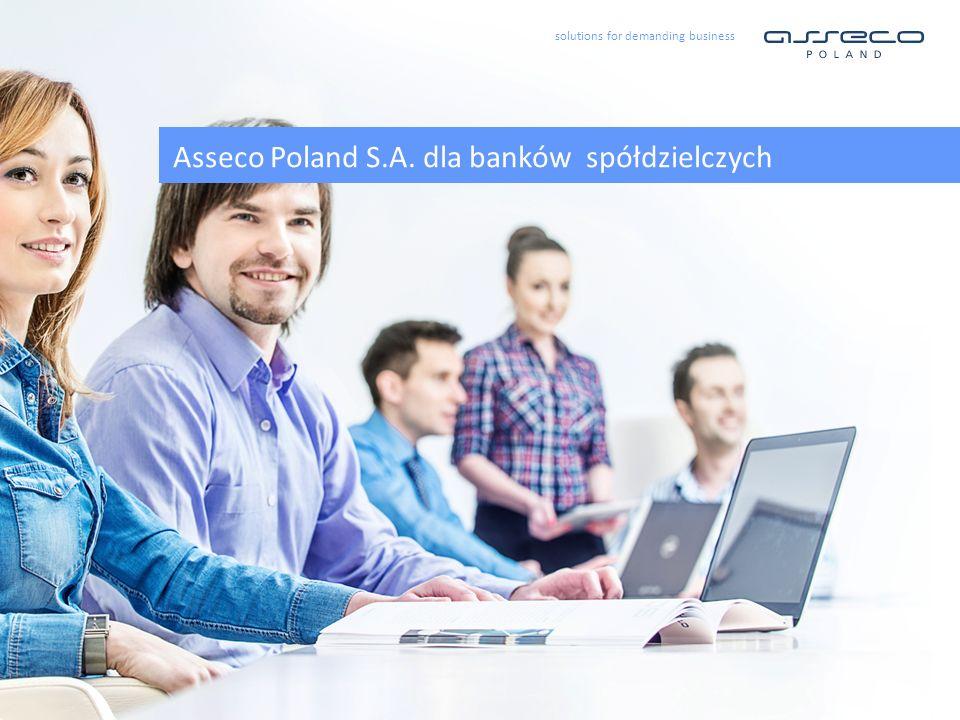 solutions for demanding business Asseco Poland S.A. dla banków spółdzielczych