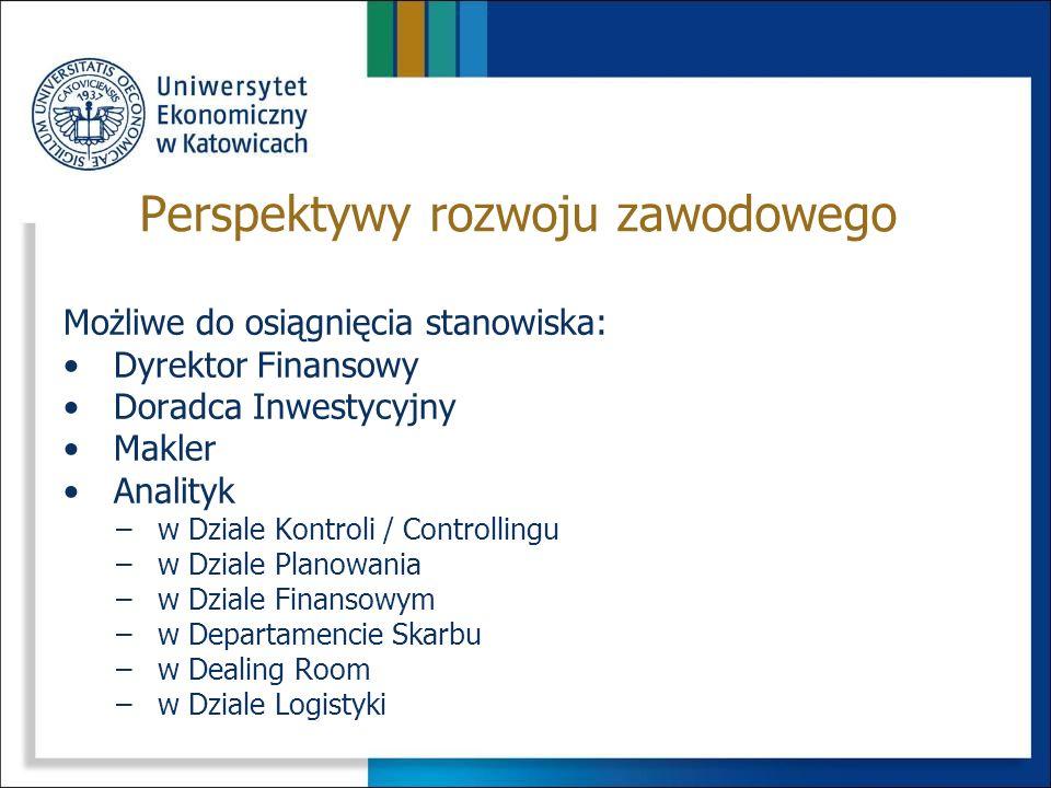 Po ukończeniu specjalności możliwe jest zatrudnienie w: bankach Towarzystwach Funduszy Inwestycyjnych Domach Maklerskich KNF – Komisji Nadzoru Finanso
