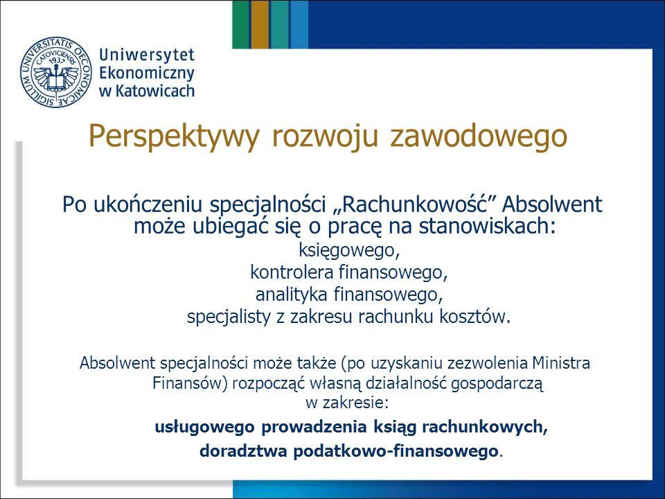 Studiowanie na specjalności Rachunkowość umożliwia zdobycie wiedzy i umiejętności pozwalających na: prowadzenie rachunkowości w podmiocie gospodarczym