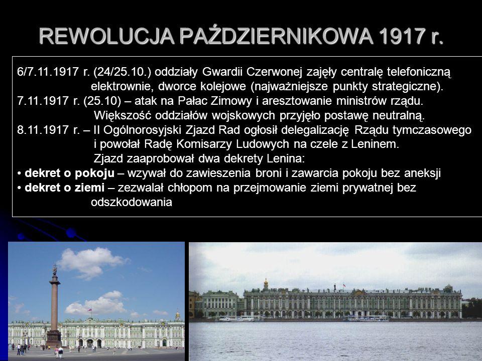 REWOLUCJA PAŹDZIERNIKOWA 1917 r. 6/7.11.1917 r. (24/25.10.) oddziały Gwardii Czerwonej zajęły centralę telefoniczną elektrownie, dworce kolejowe (najw