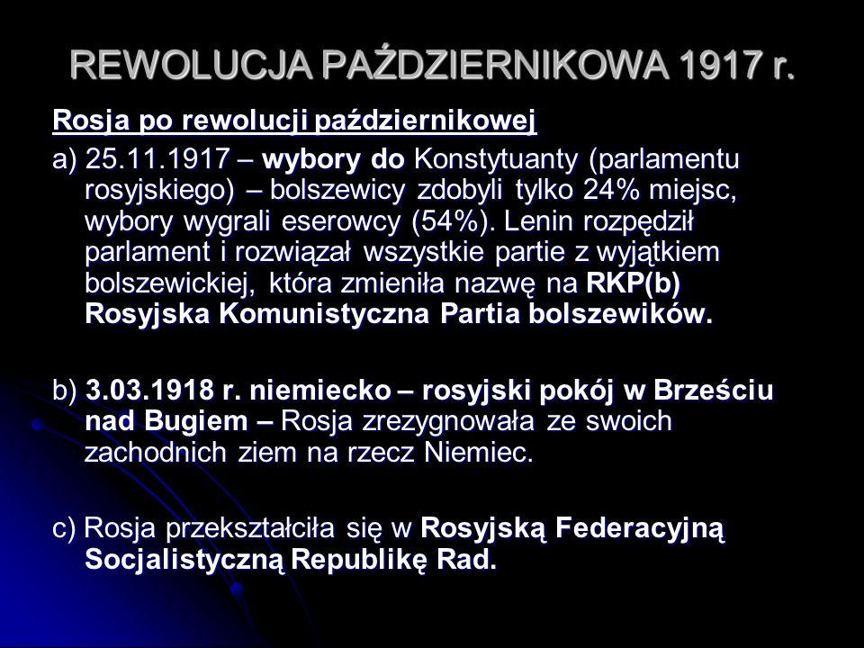REWOLUCJA PAŹDZIERNIKOWA 1917 r. Rosja po rewolucji październikowej a) 25.11.1917 – wybory do Konstytuanty (parlamentu rosyjskiego) – bolszewicy zdoby