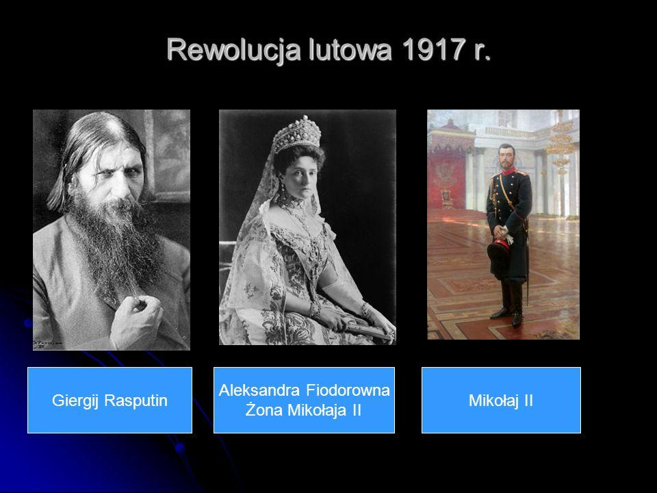 Rewolucja lutowa 1917 r. Giergij Rasputin Aleksandra Fiodorowna Żona Mikołaja II Mikołaj II