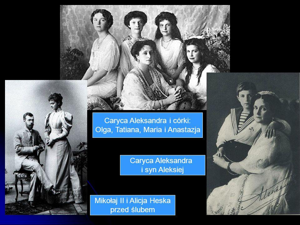 Caryca Aleksandra i córki: Olga, Tatiana, Maria i Anastazja Mikołaj II i Alicja Heska przed ślubem Caryca Aleksandra i syn Aleksiej