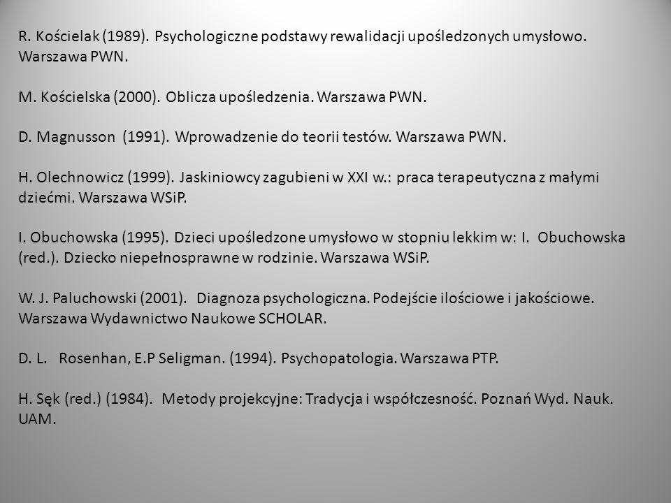 R.Kościelak (1989). Psychologiczne podstawy rewalidacji upośledzonych umysłowo.
