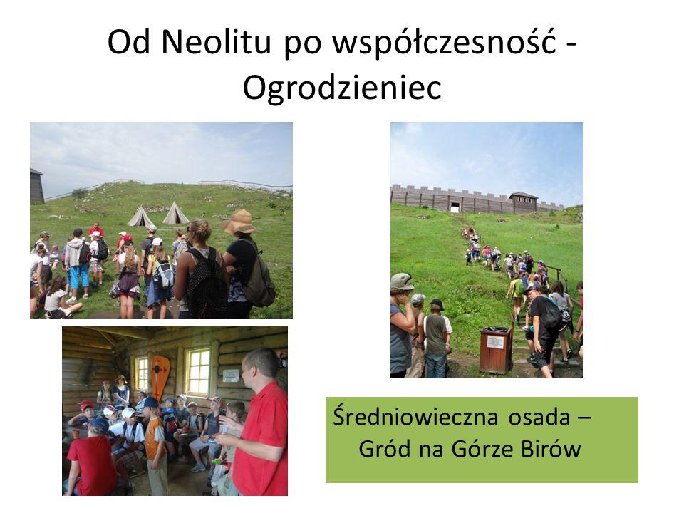 Od Neolitu po współczesność - Ogrodzieniec Średniowieczna osada – Gród na Górze Birów