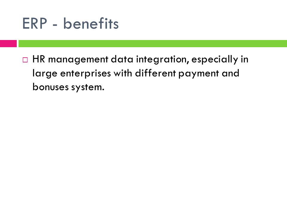 ERP - development Was developed in 60s to upgrade MRP (Material Requirements Planning), Have been increasing its range and capabilities up till now, Is supposed to improve functionning of an entire business process in all aspects of its performance, Integrates enterprise functionning in all aspects of its performance (deliveries scheduling, warehouse management, distribution etc.)