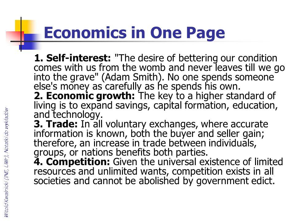 Witold Kwaśnicki (INE, UWr), Notatki do wykładów Economics in One Page 1. Self-interest: