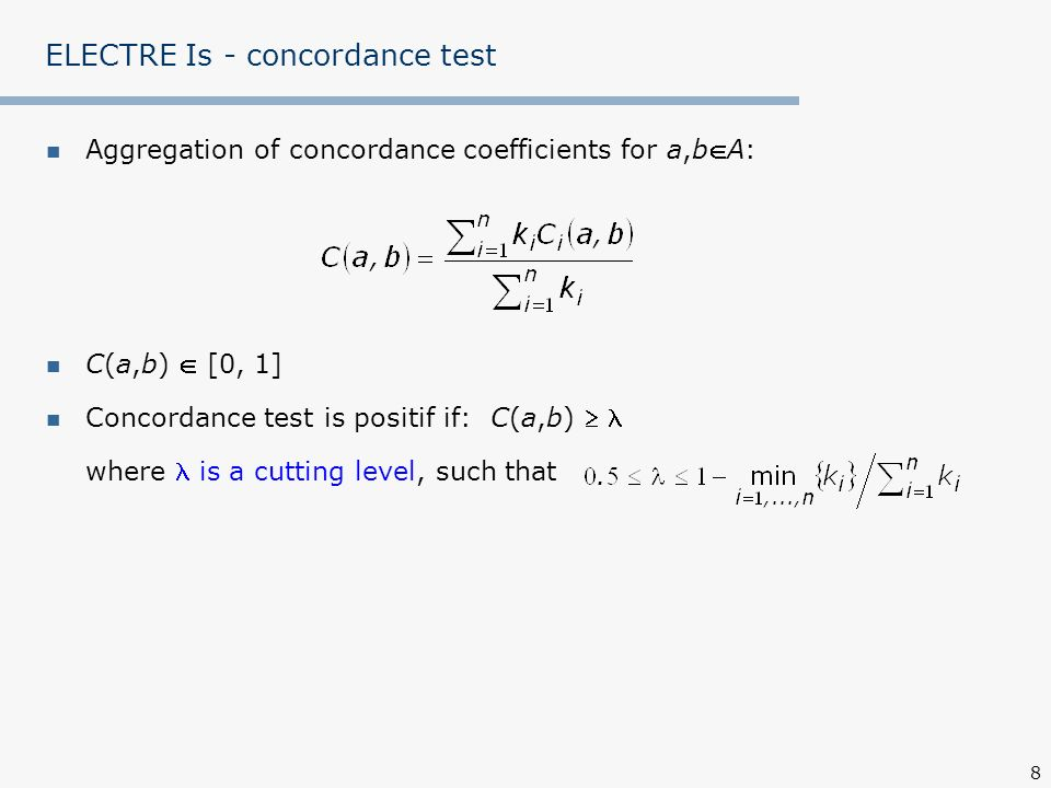 29 ELECTRE TRI - concordance test Aggregation of concordance coefficients for aA and b t, t=0,1,…,p: C(a,b t ) [0, 1]