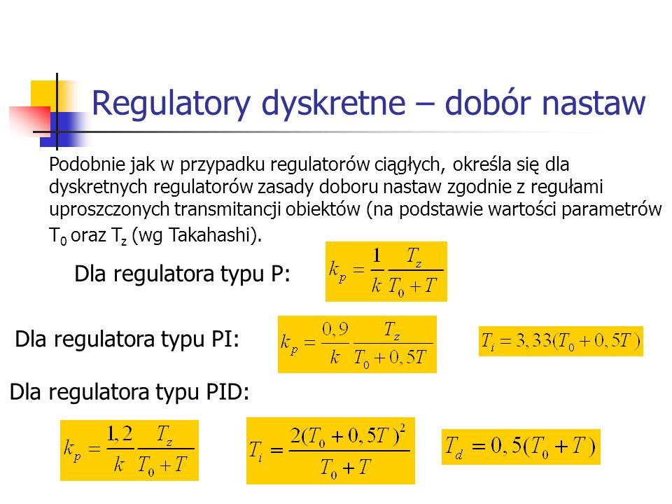 Regulatory dyskretne – dobór nastaw Systemy wbudowane Podobnie jak w przypadku regulatorów ciągłych, określa się dla dyskretnych regulatorów zasady do