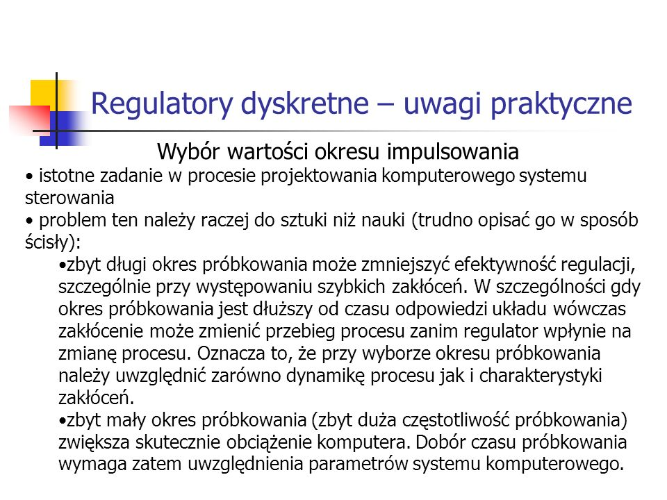 Regulatory dyskretne – uwagi praktyczne Systemy wbudowane Wybór wartości okresu impulsowania istotne zadanie w procesie projektowania komputerowego sy