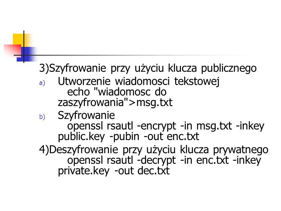3)Szyfrowanie przy użyciu klucza publicznego a) Utworzenie wiadomosci tekstowej echo