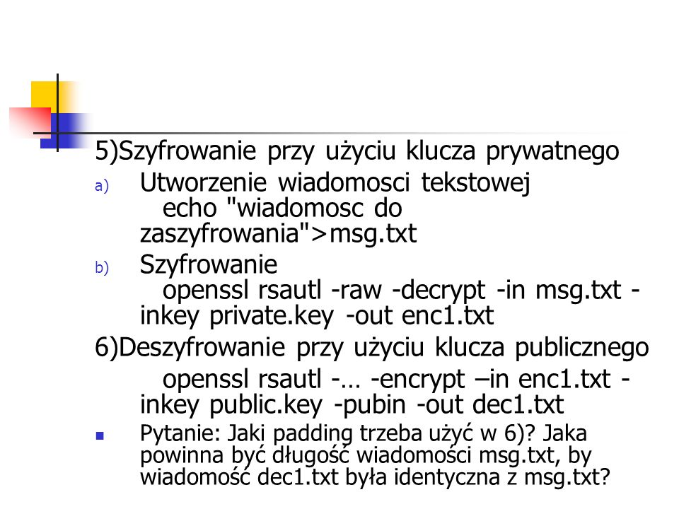 GPG/PGP a poczta elektroniczna Thunderbird + Enigmail Outlook/Outlook Express + komercyjne implementacje PGP (Outlook + Plugin do GPG)