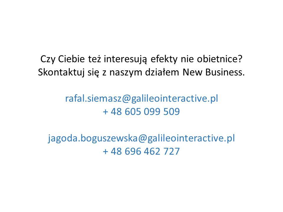Czy Ciebie też interesują efekty nie obietnice? Skontaktuj się z naszym działem New Business. rafal.siemasz@galileointeractive.pl + 48 605 099 509 jag