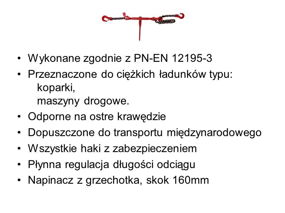 Wykonane zgodnie z PN-EN 12195-3 Przeznaczone do ciężkich ładunków typu: koparki, maszyny drogowe. Odporne na ostre krawędzie Dopuszczone do transport