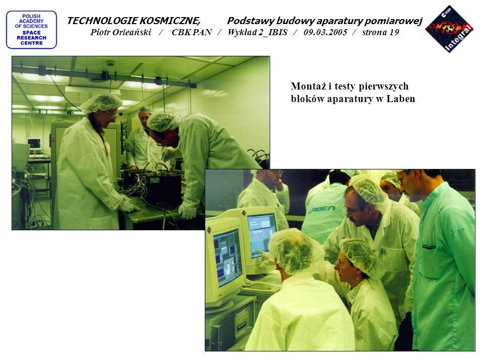 Montaż i testy pierwszych bloków aparatury w Laben TECHNOLOGIE KOSMICZNE, Podstawy budowy aparatury pomiarowej Piotr Orleański / CBK PAN / Wykład 2_IB