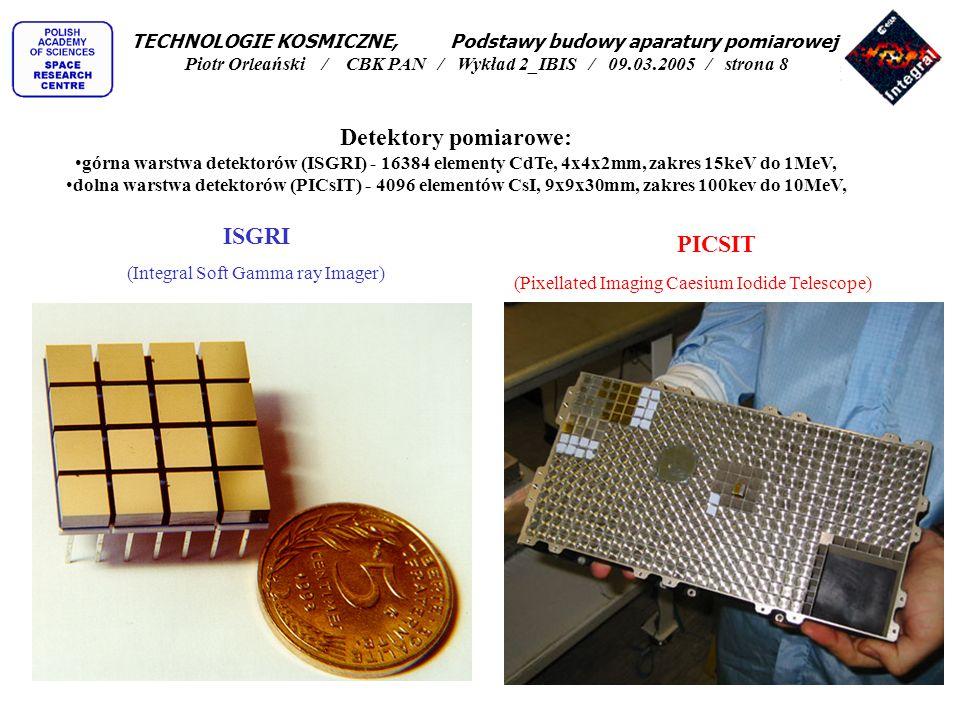 Detektory pomiarowe: górna warstwa detektorów (ISGRI) - 16384 elementy CdTe, 4x4x2mm, zakres 15keV do 1MeV, dolna warstwa detektorów (PICsIT) - 4096 e