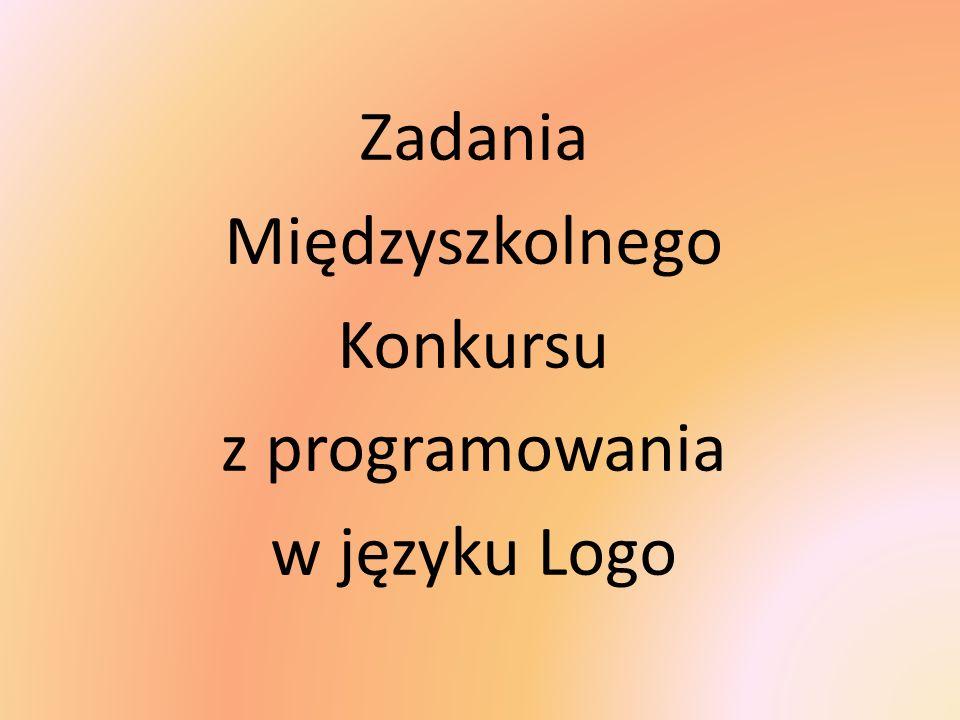 Zadania Międzyszkolnego Konkursu z programowania w języku Logo