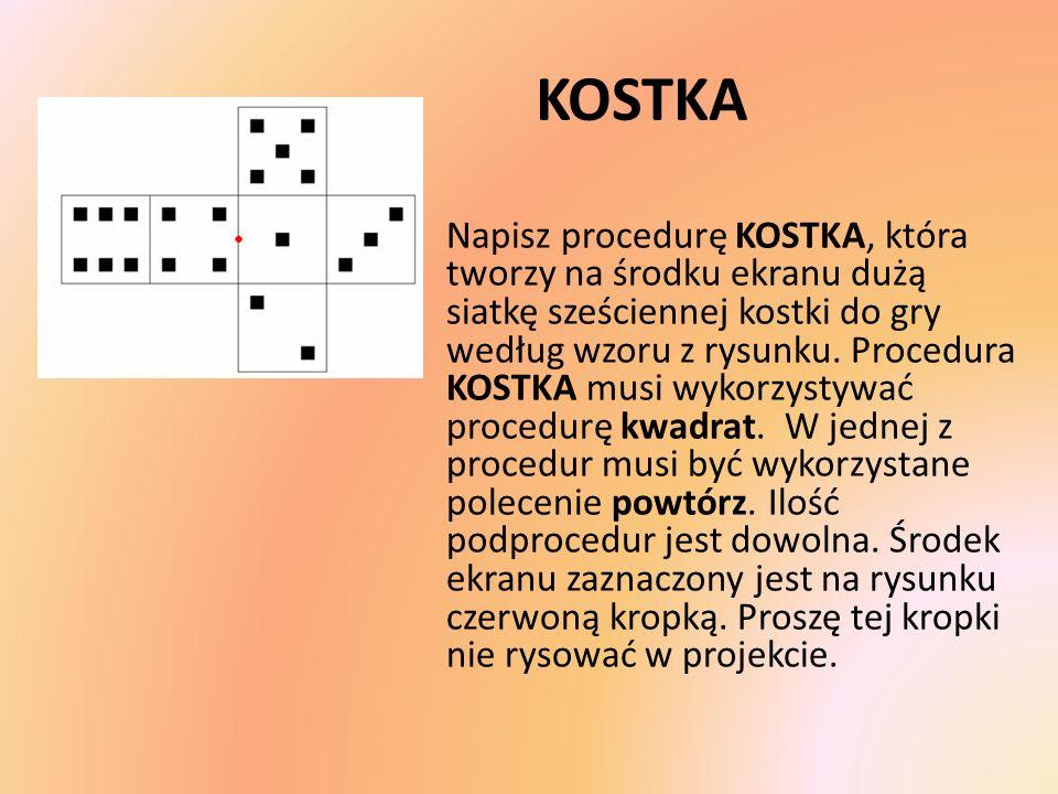 KOSTKA Napisz procedurę KOSTKA, która tworzy na środku ekranu dużą siatkę sześciennej kostki do gry według wzoru z rysunku.