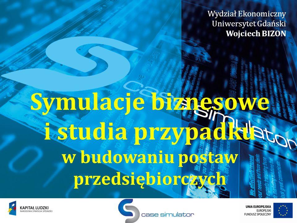 Case Simulator projekt realizowany w latach 2011-13 Realizatorzy: Lider: Uniwersytet Gdański – Wydział Ekonomiczny Partner krajowy: Regionalna Izba Gospodarcza Pomorza Partner ponadnarodowy: Hochschule für Technik und Wirtschaft Dresden