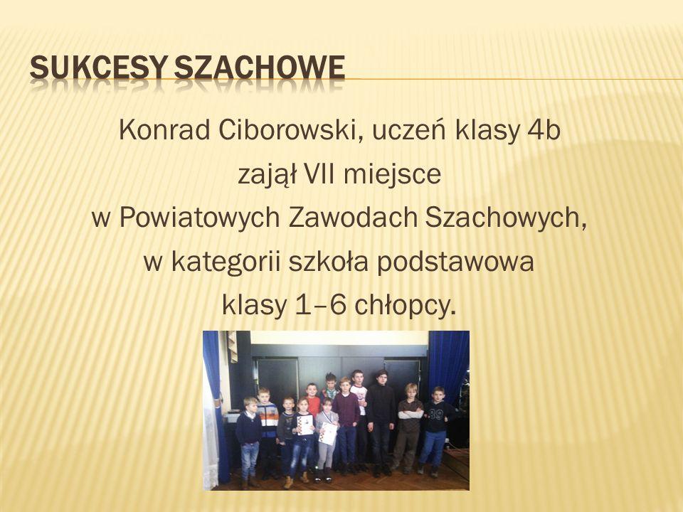 Konrad Ciborowski, uczeń klasy 4b zajął VII miejsce w Powiatowych Zawodach Szachowych, w kategorii szkoła podstawowa klasy 1–6 chłopcy.